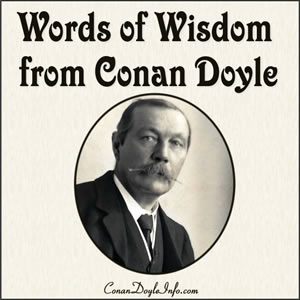 Words of Wisdom from Conan Doyle