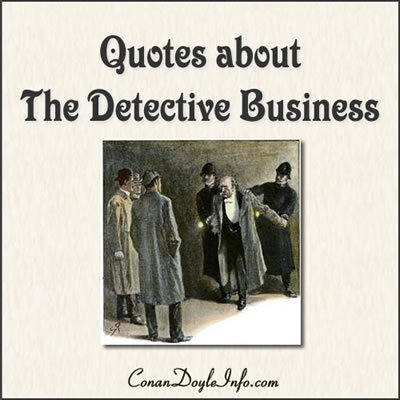 Quotes About the Detective Business